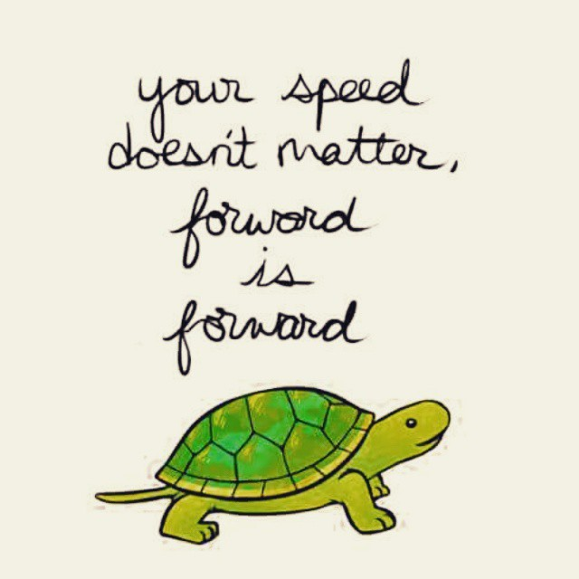 Your speed doesn't matter - forward is forward!