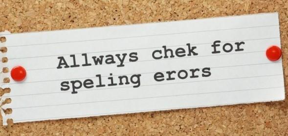 Always check for spelling errors